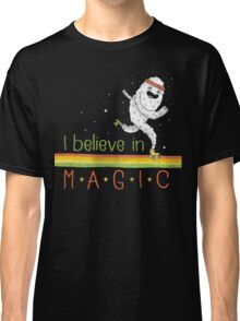 Magic Is Real! Classic T-Shirt