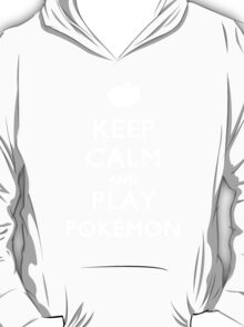 Keep Calm And Play Pokemon T-Shirt