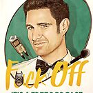 Wil Anderson - F*ck Off it's a Free Podcast (poster) by James Fosdike