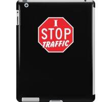 I STOP TRAFFIC stop sign iPad Case/Skin