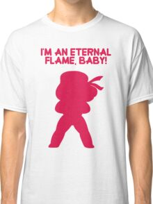 "Steven Universe - Ruby - ""I'm an Eternal Flame, Baby!"" Classic T-Shirt"