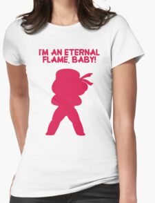 "Steven Universe - Ruby - ""I'm an Eternal Flame, Baby!"" Womens Fitted T-Shirt"
