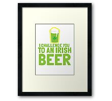 I challenge you to an IRISH BEER green Ireland pint  Framed Print