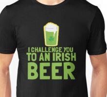 I challenge you to an IRISH BEER green Ireland pint  Unisex T-Shirt