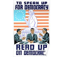 To speak up for democracy, read up on democracy Poster