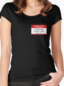 Hello, my name is Inigo Montoya Women's Fitted Scoop T-Shirt