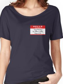 Hello, my name is Inigo Montoya Women's Relaxed Fit T-Shirt