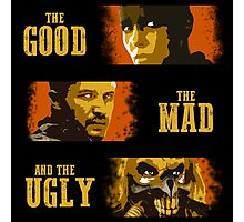 The Good, The Mad, and The Ugly Photographic Print