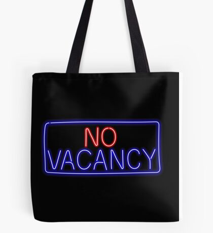 No Vacancy Tote Bag