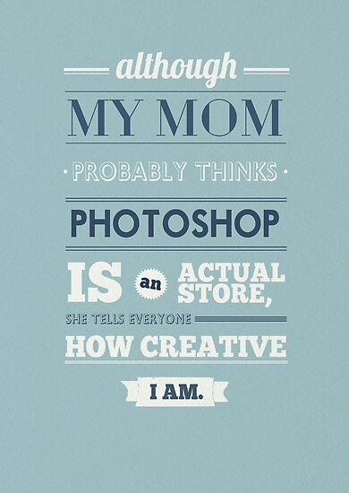 Mom and photoshop by Ena Bacanovic