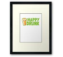 I'm the HAPPY DRUNK! Framed Print