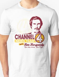 Channel 4 News Team with Ron Burgundy! Unisex T-Shirt