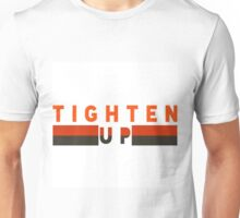 Tighten UP Unisex T-Shirt