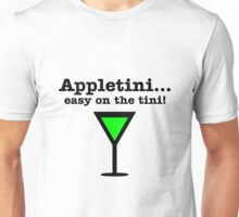 Appletini... Easy on the tini! Unisex T-Shirt