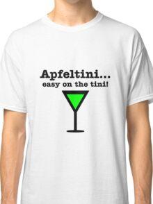 Apfeltini... Easy on the tini! Classic T-Shirt