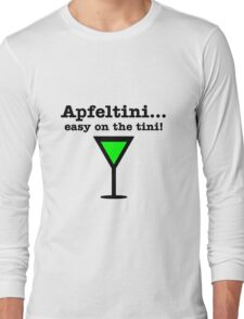 Apfeltini... Easy on the tini! Long Sleeve T-Shirt