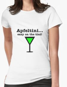 Apfeltini... Easy on the tini! Womens Fitted T-Shirt