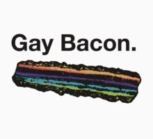 Gay Bacon by mememaster