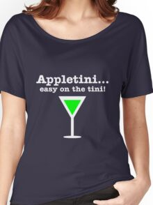 Appletini... Easy on the tini! Women's Relaxed Fit T-Shirt