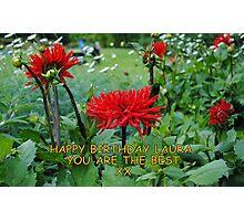 Happy Belated Birthday Laura Photographic Print