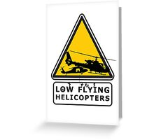 Low Flying Helicopters (2) Greeting Card