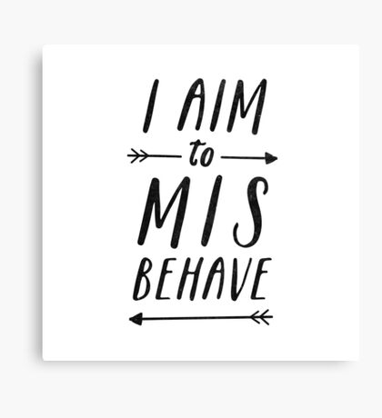 Aim To Misbehave | White Canvas Print