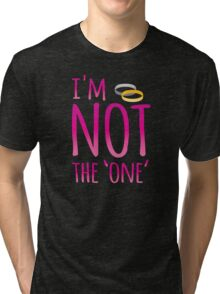 NO I'm not the one' with rings (NO marriage proposals!) Tri-blend T-Shirt