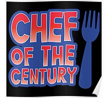 Chef of the century Poster