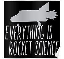 Everything is ROCKET SCIENCE! Poster