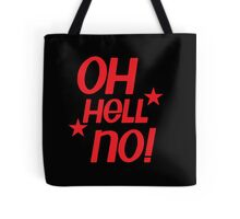 Oh hell no! Tote Bag