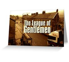 THE LEAGUE OF GENTLEMEN Greeting Card