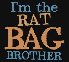 I'm the RAT BAG brother One Piece - Short Sleeve
