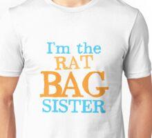 I'm the RAT BAG sister Unisex T-Shirt
