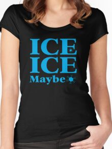 ICE ICE MAYBE winter snow design Women's Fitted Scoop T-Shirt