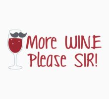 More wine please SIR! One Piece - Long Sleeve