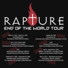 Rapture - End Of The World Tour  by Lance Jackson
