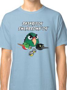Pajaritos Encabrona'os Classic T-Shirt