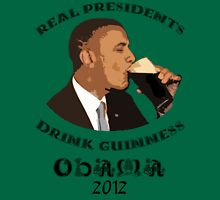 Real Presidents Drink Guinness - Obama 2012 Unisex T-Shirt
