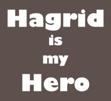 Hagrid is my hero 2 Kids Clothes