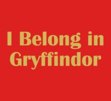 I belong in Gryffindor by meldevere