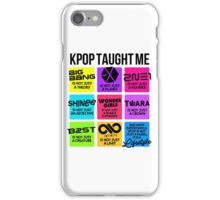 KPOP TAUGHT ME iPhone Case/Skin