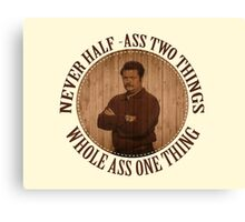 Never haf ass two things Canvas Print