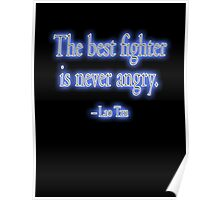 Lao Tzu, The best fighter is never angry. Combat, Ju Jitsu, Karate, Kung Fu, Boxing, Wrestling, MMA, Martial Arts Poster