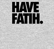 HAVE FAITH. Unisex T-Shirt