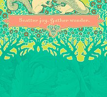 Scatter Joy, Gather Wonder by AngiandSilas