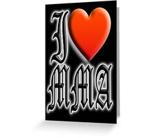I love, MMA, Mixed, Martial Art, Contest, Combat, Fight, Box, Wrestle, Grapple Greeting Card