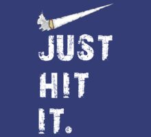 Just hit it. T-Shirt