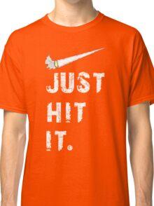Just hit it. Classic T-Shirt