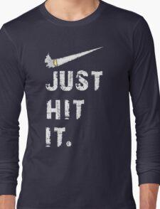 Just hit it. T-Shirt