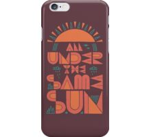 All Under The Same Sun iPhone Case/Skin